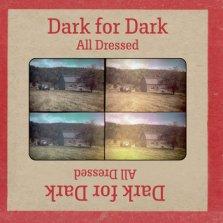 Dark for Dark